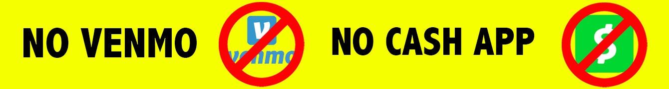 We do not accept Venmo or Cashapp
